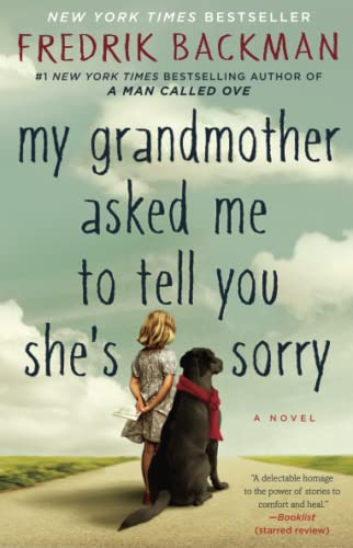 My Grandmother Asked Me to Tell You She's Sorry: A Novel - Fredrik BackmanHenning Koch