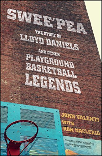 Swee'pea: The Story of Lloyd Daniels and Other Playground Basketball Legends - John ValentiRon Naclerio