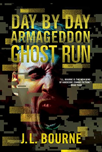 Ghost Run (Day by Day Armageddon) - J. L. Bourne