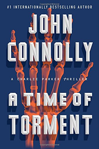 A Time of Torment: A Charlie Parker Thriller - John Connolly