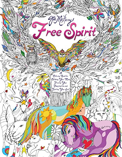 Free Spirit: A Coloring Book for Calming Your Mind, Freeing Your Imagination, and Igniting Your Soul - Jes MaHarry