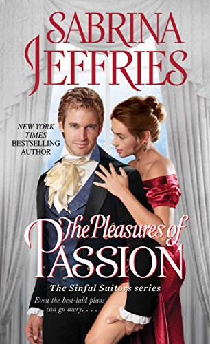 Sinful suitors. 4, The pleasures of passion / Sabrina Jeffries.