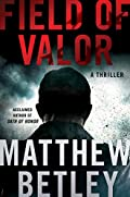 Field of Valor by Matthew Betley