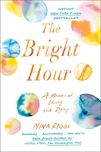 The Bright Hour by Nina Riggs