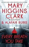 Every Breath You Take by Mary Higgins Clark and Alafair Burke