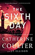 The Sixth Day by Catherine Coulter and J. T. Ellison