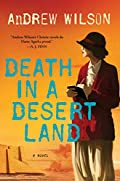 Death in a Desert Land by Andrew Wilson