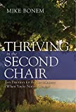 Thriving in the Second Chair: Ten Practices for Robust Ministry (When You're Not in Charge) book cover