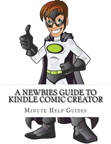 A Newbies Guide to Kindle Comic Creator - Minute Help Guides