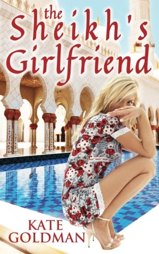 The Sheikh's Girlfriend - Kate Goldman
