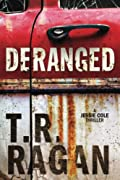 Deranged by T.R. Ragan