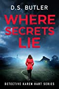 Where Secrets Lie by D. S. Butler