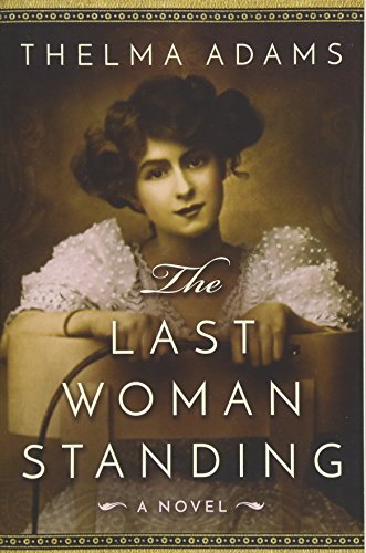 The Last Woman Standing: A Novel - Thelma Adams