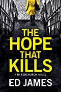 The Hope That Kills by Ed James