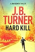 Hard Kill by J. B. Turner
