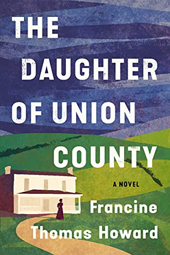 The Daughter of Union County - Francine Thomas Howard