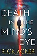 Death in the Mind's Eye by Rick Acker