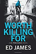 Worth Killing For by Ed James