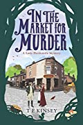 In the Market for Murder by T. E. Kinsey