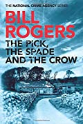 The Pick, The Spade and The Crow by Bill Rogers