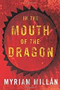 In the Mouth of the Dragon by Myriam Mill�n