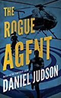 The Rogue Agent by Daniel Judson