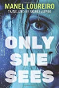 Only She Sees by Manel Loureiro