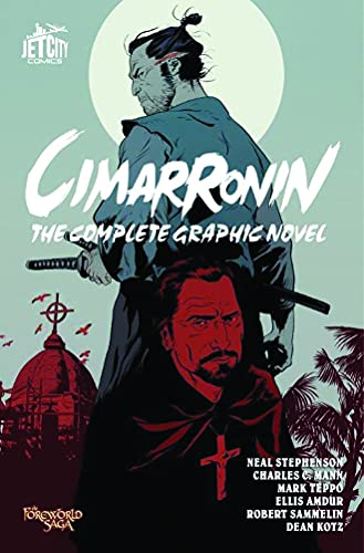 Cimarronin: The Complete Graphic Novel - Neal Stephenson, Mark Teppo, Charles C. Mann, Ellis AmdurDean Kotz, Robert Sammelin