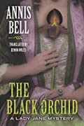 The Black Orchid by Annis Bell and Edwin Miles