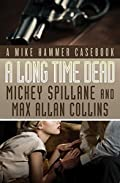 A Long Time Dead by Max Allan Collins