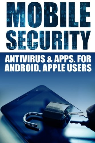 Mobile Security: Antivirus & Apps For Android And iOs Apple Users - Jameson