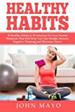 Healthy Habits: 30 Daily Habits That Help You  Lose Weight, Remove Negative Thinking & Minimize Stress. (Remove Negative Thinking- Healthy Habits- Weight Loss)
