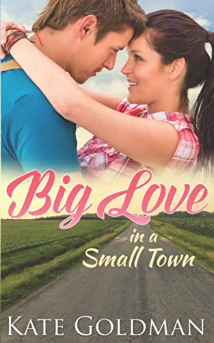 Big Love in a Small Town - Kate Goldman