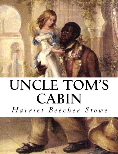 Uncle Tom's Cabin - Harriet Beecher Stowe