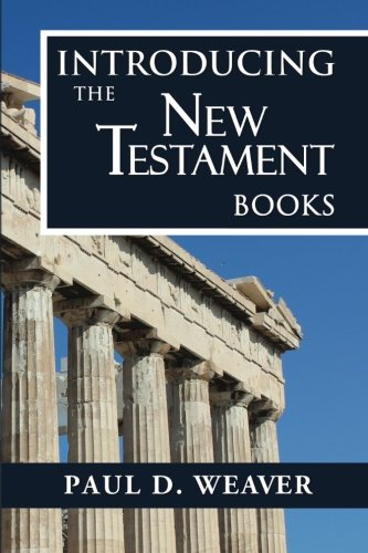 Introducing the New Testament Books: A Thorough but Concise Introduction for Proper Interpretation