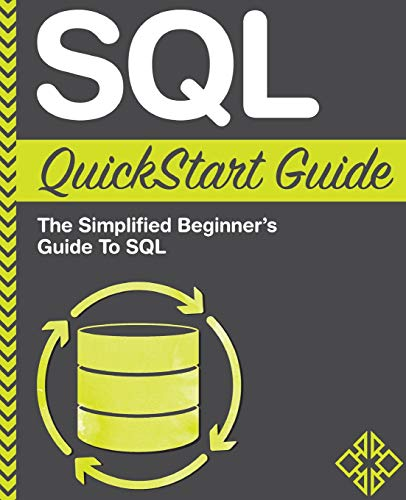 SQL QuickStart Guide: The Simplified Beginner's Guide To SQL - ClydeBank Technology