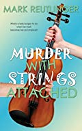 Murder with Strings Attached by Mark Reutlinger