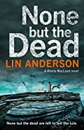 None but the Dead by Lin Anderson