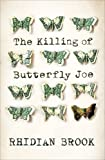 The Killing of Butterfly Joe, Rhidian Brook