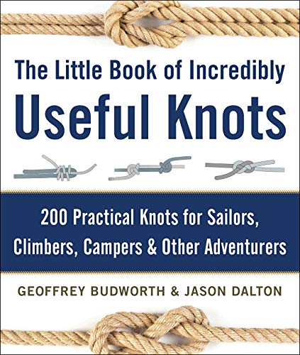 PDF The Little Book of Incredibly Useful Knots 200 Practical Knots for Sailors Climbers Campers Other Adventurers
