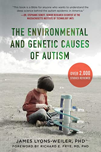 The Environmental and Genetic Causes of Autism - James Lyons-Weiler