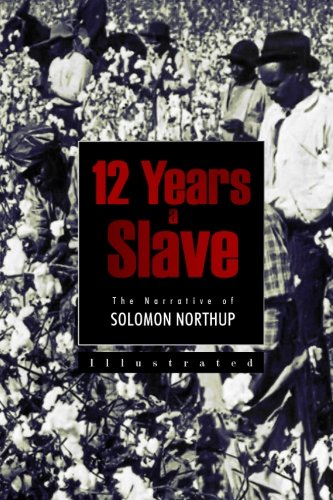 12 Years a Slave: The Narrative of Solomon Northup - Solomon Northup