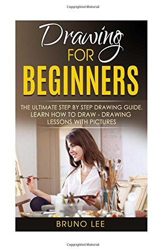 PDF Drawing For Beginners The Ultimate Step By Step Drawing Guide Learn How To Draw Drawing Lessons with Pictures