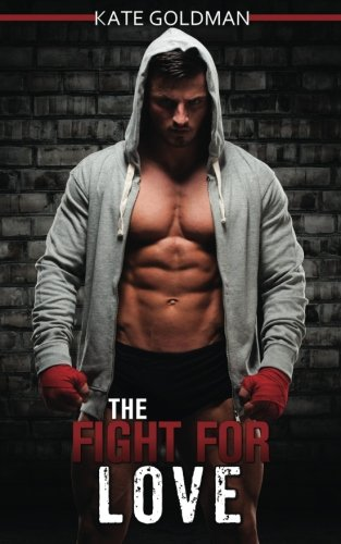 The Fight for Love - Kate Goldman