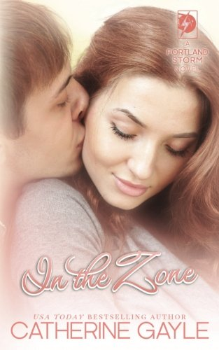 In the Zone (Portland Storm) (Volume 7) - Catherine Gayle