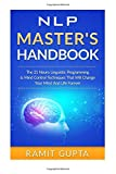 NLP Master's Handbook: The 21 Neuro Linguistic Programming & Mind Control Techniques That Will Change Your Mind And Life Forever (NLP training, Self-Esteem, Confidence, Leadership Book Series)