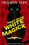 That Olde White Magick by Sharon Pape