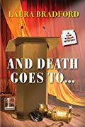 And Death Goes To� by Laura Bradford