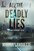 All The Deadly Lies by Marian Lanouette