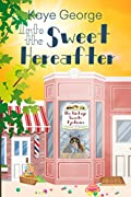 Into the Sweet Hereafter by Kaye George